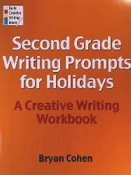Cohen, Bryan  Second Grade Writing Prompts for Holidays: A Creative Writing Workbook