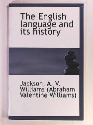 A. V. Williams (Abraham Valentine Willia  The English Language and Its History