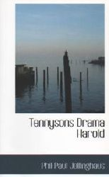 Phil Paul Jellinghaus  Tennysons Drama Harold