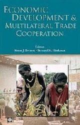 Simon J. Evenett, Bernard M. Hoekman (Hrsg.)  Economic Development and Multilateral Trade Cooperation (Trade and Development)