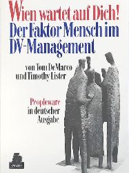 DeMarco, Tom, Lister, Tim, Hruschka, Peter  Wien wartet auf Dich! Der Faktor Mensch im DV-Management Peopleware in deutscher Ausgabe