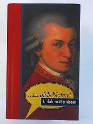 Drachenberg, Margarete  ... zu viele Noten! Anekdoten über Mozart