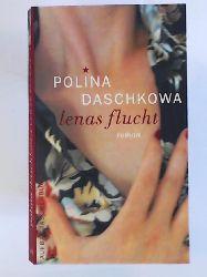 Daschkowa, Polina, Daskova, Polina, Ettinger, Helmut  Lenas Flucht: Roman