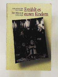 Stéphane Bruchfeld, Paul A. Levine, Robert Bohn (Übersetzer), Uwe Danker (Bearbeitung)  Erzählt es euren Kindern: Der Holocaust in Europa