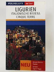 DeConcini, Wolftraud, Concini, Wolftraud de  Polyglott on tour. Ligurien, Italienische Riviera, Cinque Terre