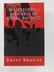 Bronte, Emily  Wuthering Heights by Emily Bronte
