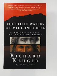 Kluger, Richard  The Bitter Waters of Medicine Creek: A Tragic Clash Between White and Native America (Reprint)