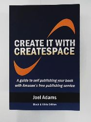 Adams, Joel  Create it with CreateSpace