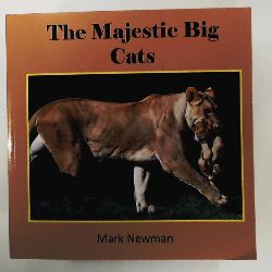 Newman, Mark  The Majestic Big Cats