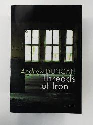 Duncan, Andrew  Threads of Iron
