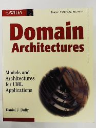 Duffy, Daniel J.  Domain Architectures: Models and Architectures for UML Applications