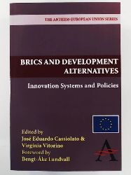 Cassiolato, José, Vitorino, Virginia  Brics and Development Alternatives: Innovation Systems And Policies (The Anthem-European Union Series)