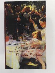 Berg-Ehlers, Luise, Erler, Gotthard  Ich bin nicht für halbe Portionen: Essen und Trinken mit Theodor Fontane (Aufbau Taschenbücher)