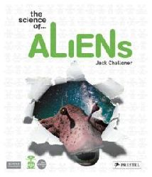 Jack Challoner  The Science of Aliens
