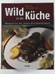 Erna Horn  Wild in der Küche - Rezepte für die besten Wildspezialitäten
