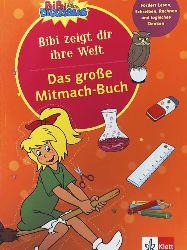 Bibi Blocksberg - Das große Mitmachbuch - Bibi zeigt dir ihre Welt (Üben mit Bibi Blocksberg)