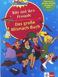 Bibi Blocksberg - Das große Mitmachbuch - Bibi und ihre Freunde (Üben mit Bibi Blocksberg)