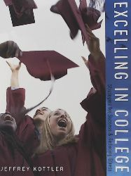 Kottler, Jeffrey  Excelling in College: Strategies for Success & Reducing Stress
