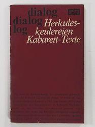 Schaller, Wolfgang [Hrsg.]  Herkuleskeulereien : Kabarett-Texte. hrsg. von Wolfgang Schaller u. Wolfgang Zobel, Dialog
