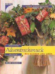 Ursula Braun-Bernhart, Ursula Braun- Bernhart  Adventsschmuck mit Blumen und Grün