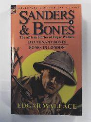 Wallace, Edgar  Sanders & Bones -The African Adventures Vol. 4: Lieutenant Bones / Bones in London