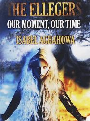 Aghahowa, Isabel  The Ellegers: Our Moment, Our Time