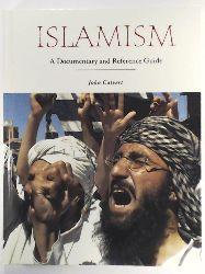 Calvert, John C.  Islamism: A Documentary and Reference Guide (Documentary and Reference Guides)