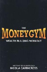 Nicola Cairncross  Money Gym: The Wealth Building Workout