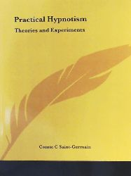 Germain, Comte C. Saint, Comte C. Saint-Germain, C. Saint-Germain  Practical Hypnotism: Theories and Experiments
