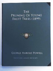 Powell, George Harold  The Pruning of Young Fruit Trees (1899)