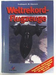 Käsmann, Ferdinand C  Weltrekordflugzeuge: Die schnellsten Propellerflugzeuge und Jets. Doppelband