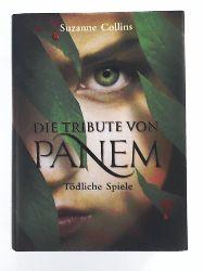Suzanne Collins, Sylke Hachmeister, Peter Klöss  Die Tribute von Panem. Tödliche Spiele