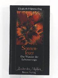 Hämmerling, Elisabeth  Sonnenfeuer. Das Wunder der Lebensenergie