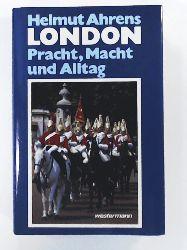 Ahrens, Helmut  London: Pracht, Macht und Alltag