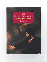 Herbert Rosendorfer  Ballmanns Leiden oder Lehrbuch für Konkursrecht, Roman