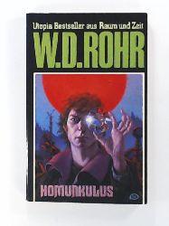D Rohr, W  W.D.ROHR-Taschenbuch Bd. 17, HOMUNKULUS (Utopia Bestseller aus Raum und Zeit)