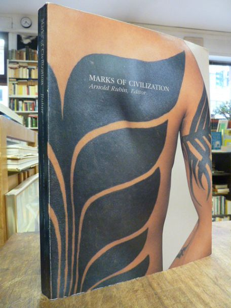 Rubin, Arnold (Editor),  Marks of Civilization - Artistic Transformations of the Human Body,