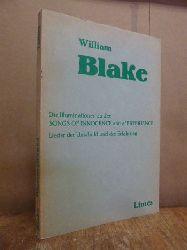Blake, William,  Die Illuminationen zu den Songs of innocence and of experience - Lieder der Unschuld und der Erfahrung,