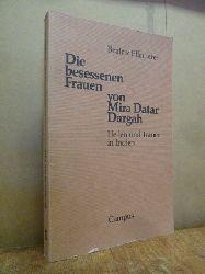 Pfleiderer, Beatrix,  Die besessenen Frauen von Mira Datar Dargah - Heilen und Trance in Indien - Unter Mitarbeit von Virchand Dharamsey,