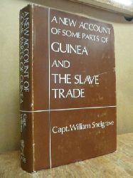 Captain Snelgrave, William,  A New Account of Some Parts of Guinea, and the Slave-Trade: Containing I. the History of the Late Conquest of the Kingdom of Whidaw by the King of Dahome. The Author