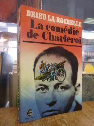 Drieu La Rochelle, Pierre,  La Comedie De Charleroi,