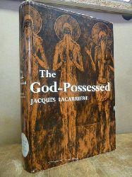 Lacarriere, Jacques,  The God-Possessed, aus dem Französischen in das Englische übersetzt von Roy Monkcom,