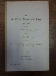 Küster, Hugo,  De A. Persii Flacci elocutione quaestiones, Pars III, Wissenschaftliche Beilage zum Programm des Königlichen Progymnasium in Löbau Westpreussen,