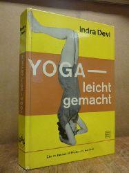 Devi, Indra,  Yoga leicht gemacht - ein Sechs Wochen-Kurs für den Hausgebrauch, aus d. Amerikanischen von Franz Klinger,