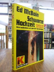 McBain, Ed (d.i. Evan Hunter),  Schwarze Hochzeit - Krimi mit dem 87. Polizeirevier, übersetzt von Charlotte Richter Nachwort von Martin Compart,