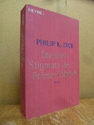 Dick, Philip K.,  Die drei Stigmata des Palmer Eldritch - Roman,