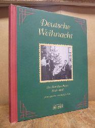 Jochens, Birgit (Hrsg.),  Deutsche Weihnacht - ein Familienalbum 1900 - 1945,