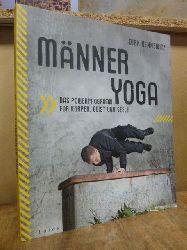 Bennewitz, Dirk / Marco Grundt (Fotos),  Männeryoga - das Powerprogramm für Körper, Geist und Seele,
