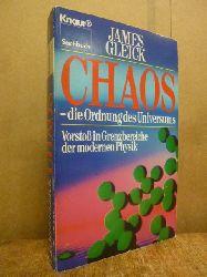 Gleick, James,  Chaos - die Ordnung des Universums - Vorstoß in Grenzbereiche der modernen Physik,