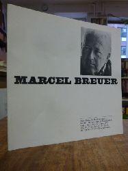Breuer, Marcel / Scheffler, Renate,  Marcel Breuer, [Begleitpublikation zur] Ausstellung im Bauhaus-Archiv, 7.3.-1.6.1975,